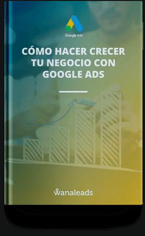 Cómo hacer crecer tu negocio con Google Ads