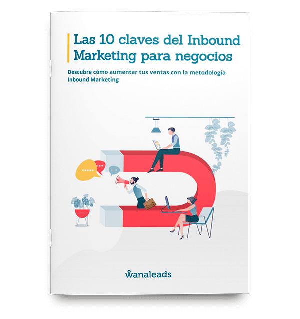 Las 10 claves del Inbound Marketing para Negocios | Ebook Wanaleads