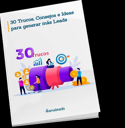 30 Trucos, Consejos e Ideas para generar más Leads | Ebook Wanaleads